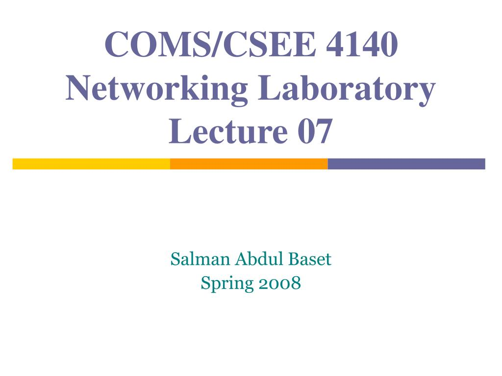 coms csee 4140 networking laboratory lecture 07 l.
