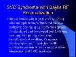 svc syndrome with baylis rf recanalization