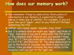 how does our memory work