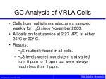 gc analysis of vrla cells