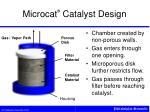 microcat catalyst design