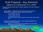 draft proposal key elements options for certification for 40hp