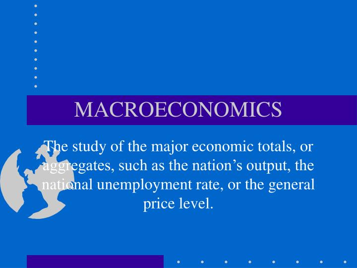 major objectives of macroeconomics Learning outcomes 23 macroeconomic objectives – low unemployment subject vocabulary unemployment occurs when there are people actively looking for work at the.