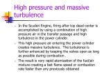 high pressure and massive turbulence