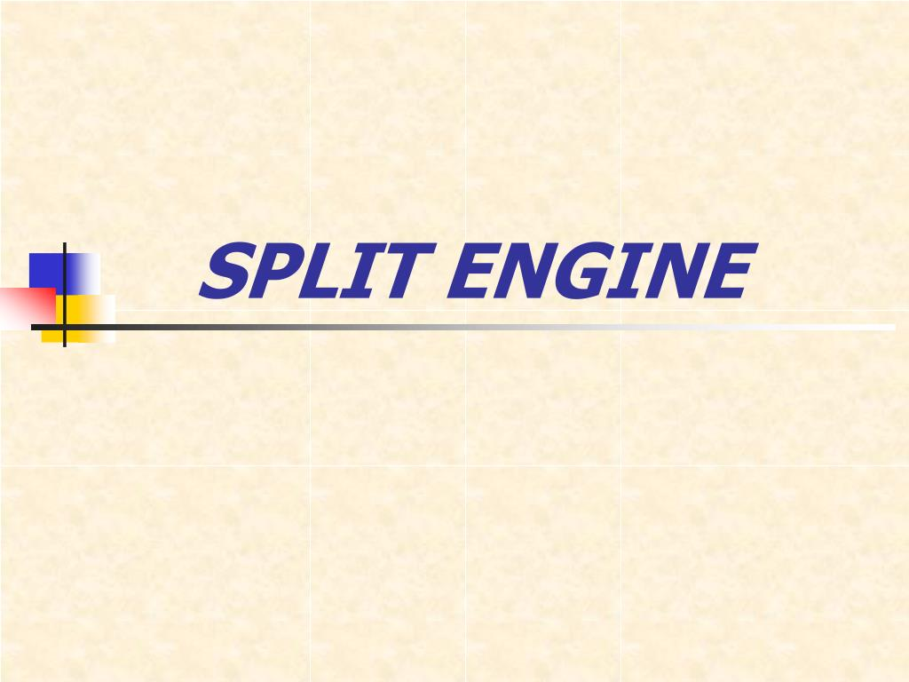 split engine l.