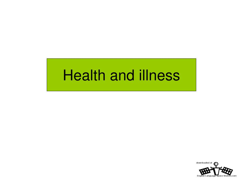 health and illness l.