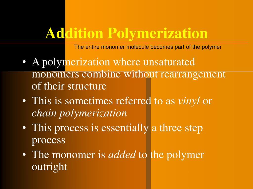 Addition Polymerization