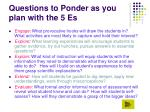 questions to ponder as you plan with the 5 es