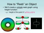 how to reeb an object