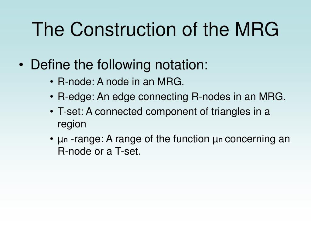 The Construction of the MRG