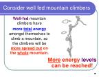 consider well fed mountain climbers