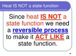 heat is not a state function