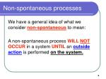 non spontaneous processes
