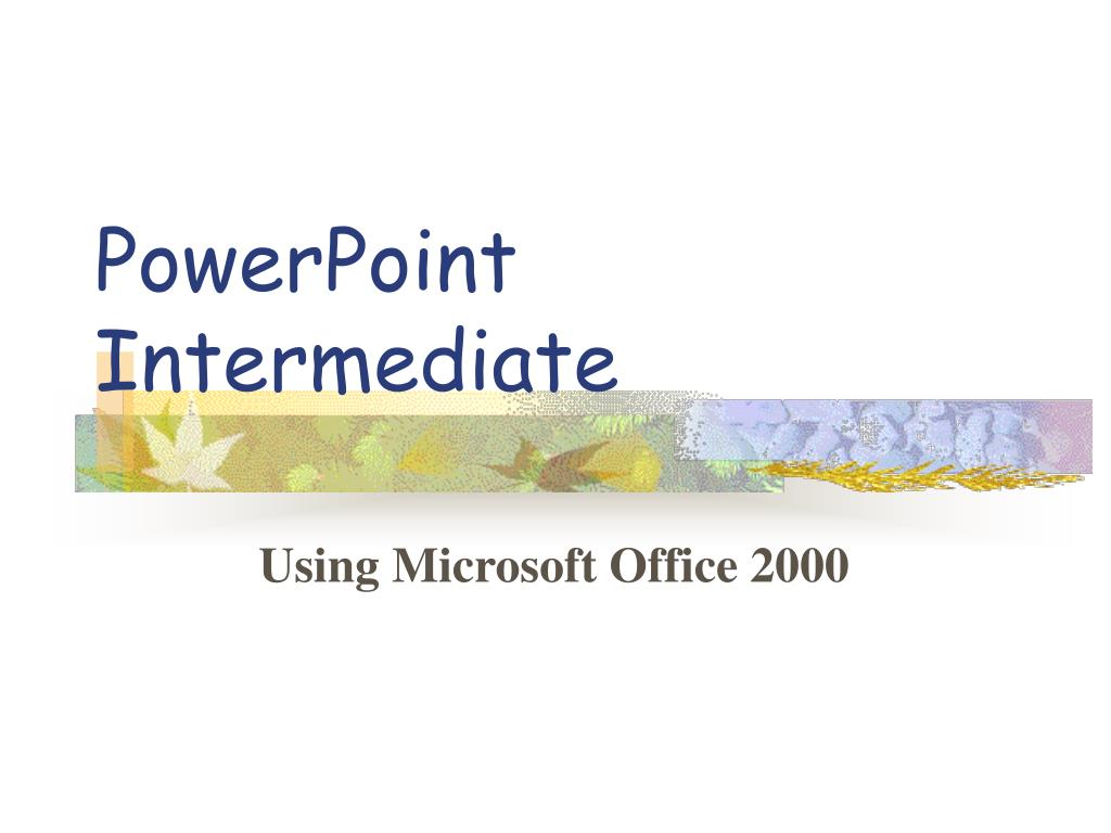 powerpoint intermediate l.