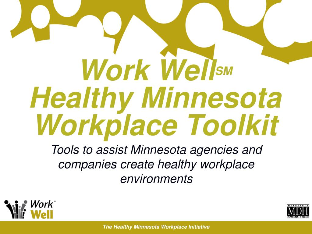 work well sm healthy minnesota workplace toolkit l.