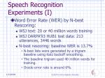 speech recognition experiments i