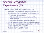speech recognition experiments ii