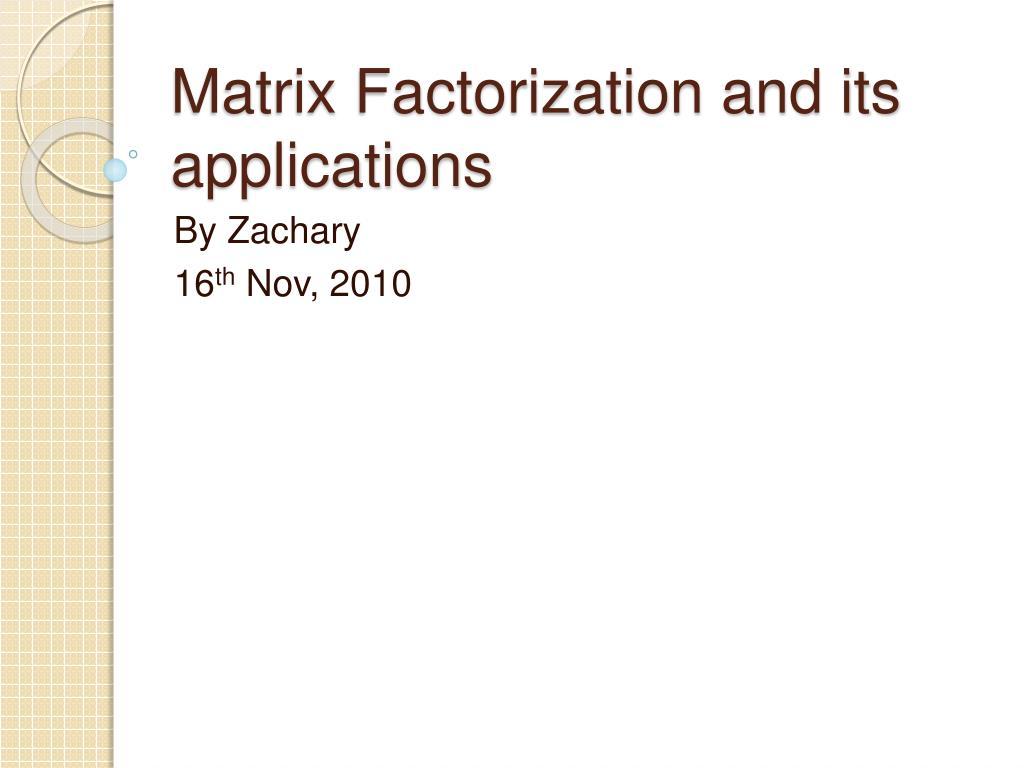 matrix factorization and its applications l.