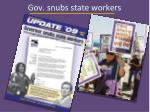 gov snubs state workers