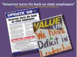 governor turns his back on state employees