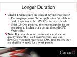 longer duration