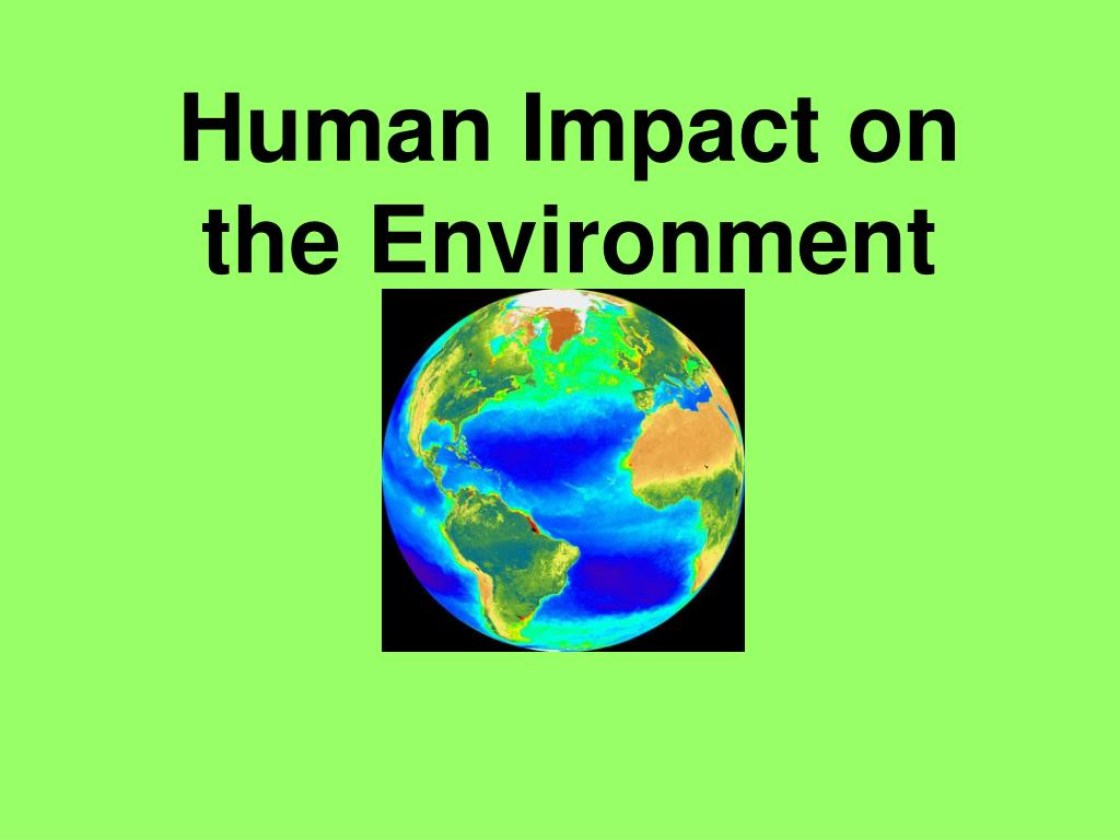human impact on the environment l.