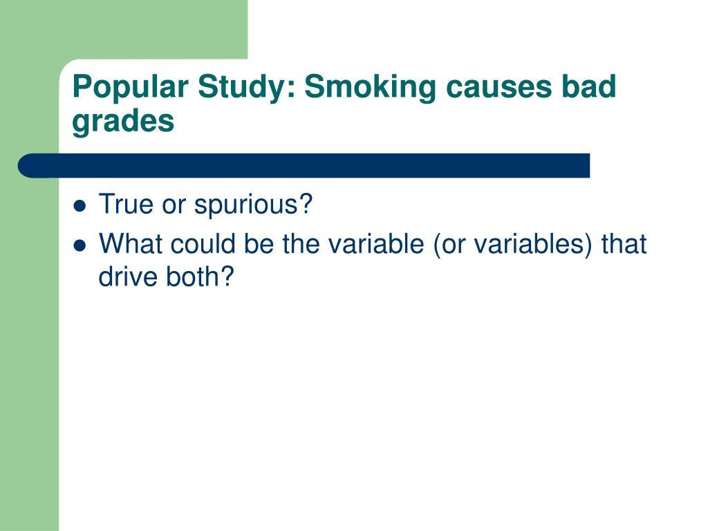 Popular Study: Smoking causes bad grades