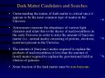 dark matter candidates and searches