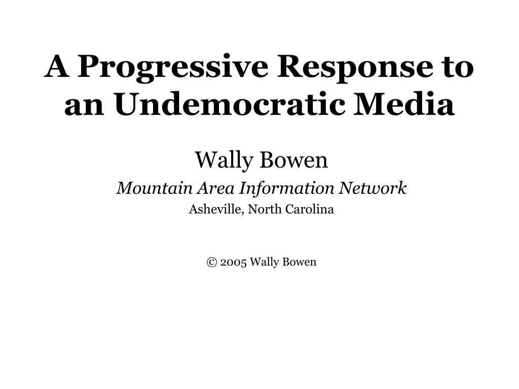 a progressive response to an undemocratic media l.