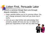 listen first persuade later