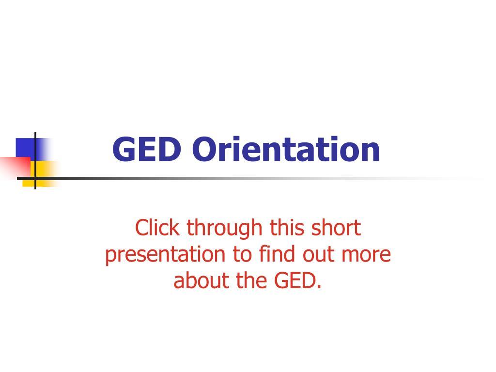 ged orientation l.