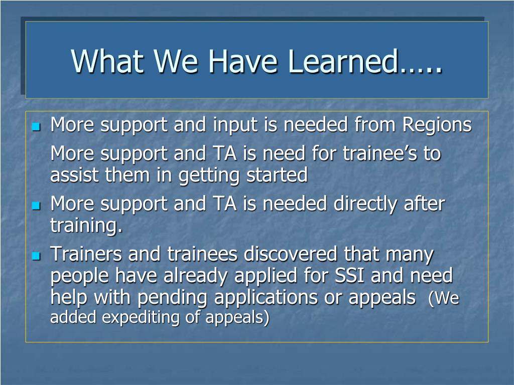What We Have Learned…..
