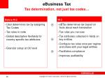 ebusiness tax tax determination not just tax codes
