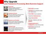 why upgrade less transaction processing more business support