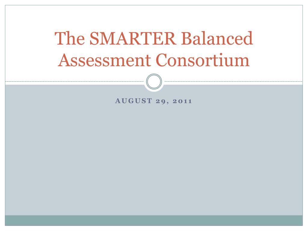 the smarter balanced assessment consortium l.