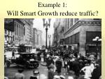 example 1 will smart growth reduce traffic