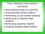 some important raster analysis operations