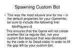 spawning custom bot15