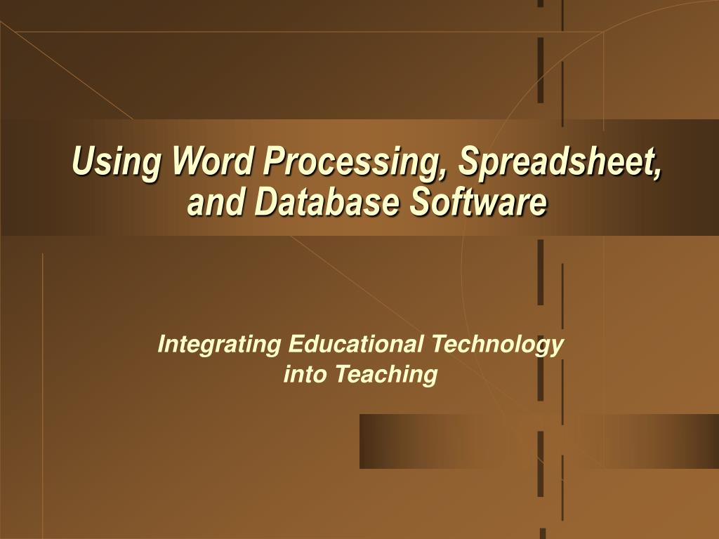 using word processing spreadsheet and database software l.