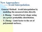 new approaches avoid interpolation