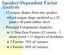 speaker dependent factor analysis