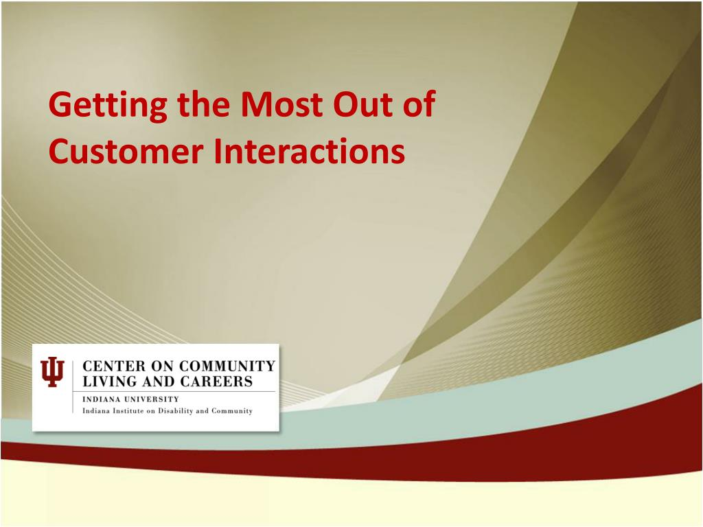 getting the most out of customer interactions l.