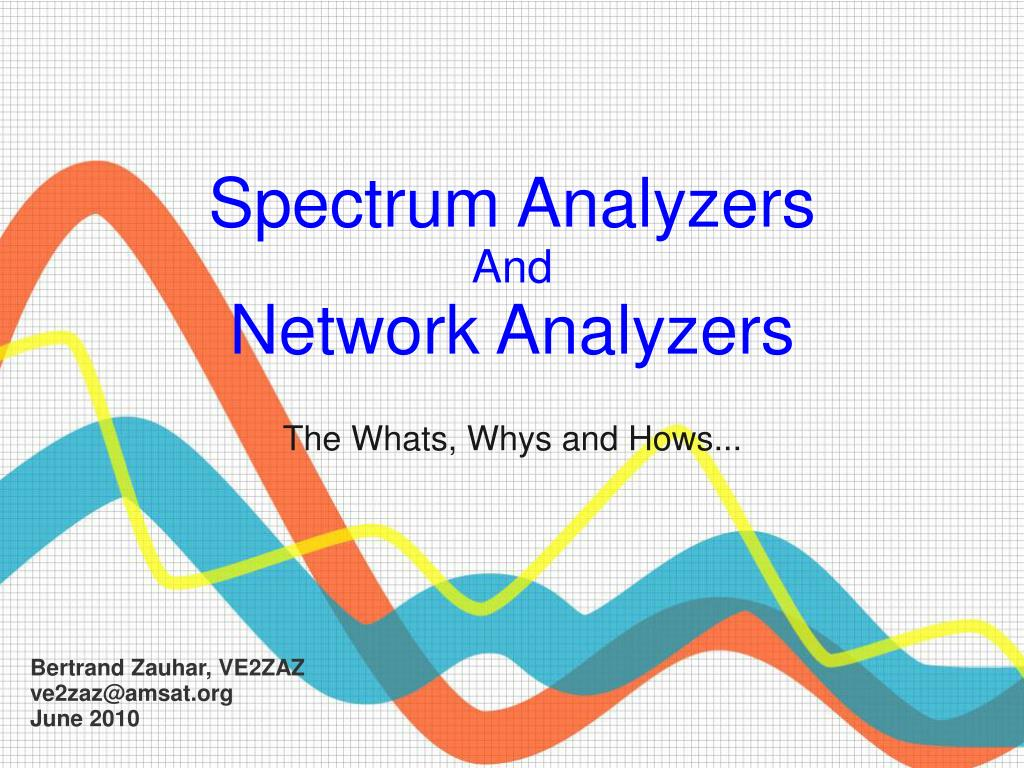 spectrum analyzers and network analyzers the whats whys and hows l.