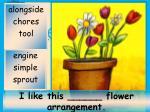 i like this flower arrangement