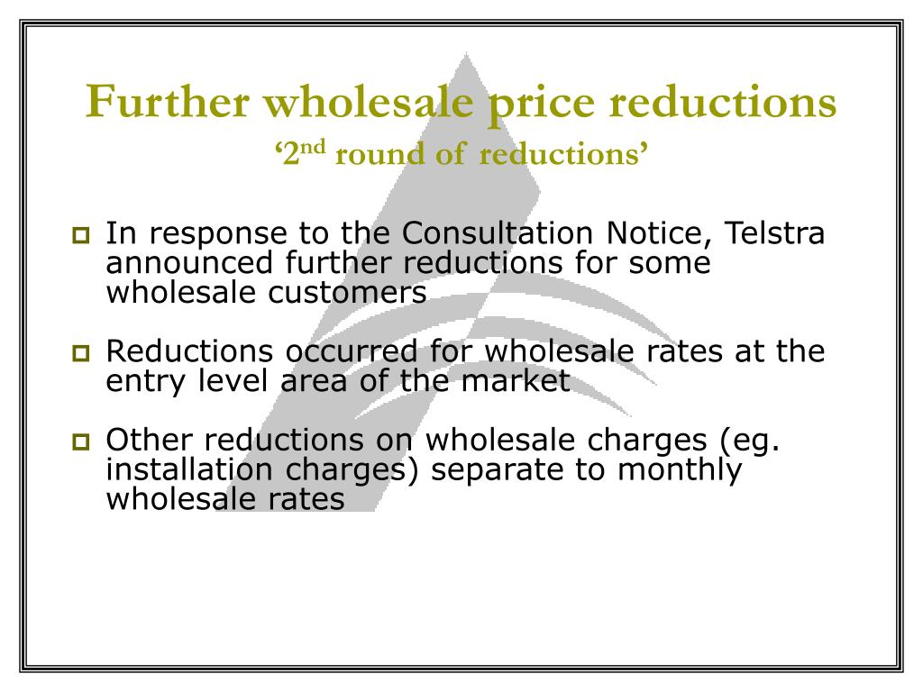 Further wholesale price reductions