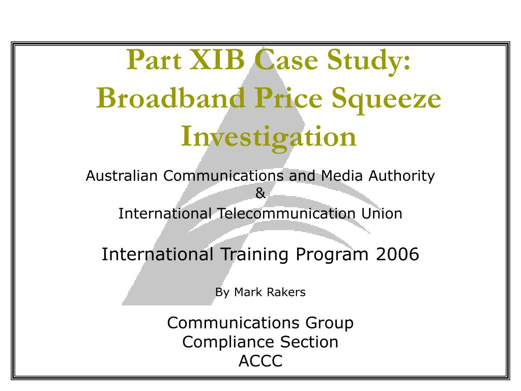 part xib case study broadband price squeeze investigation l.