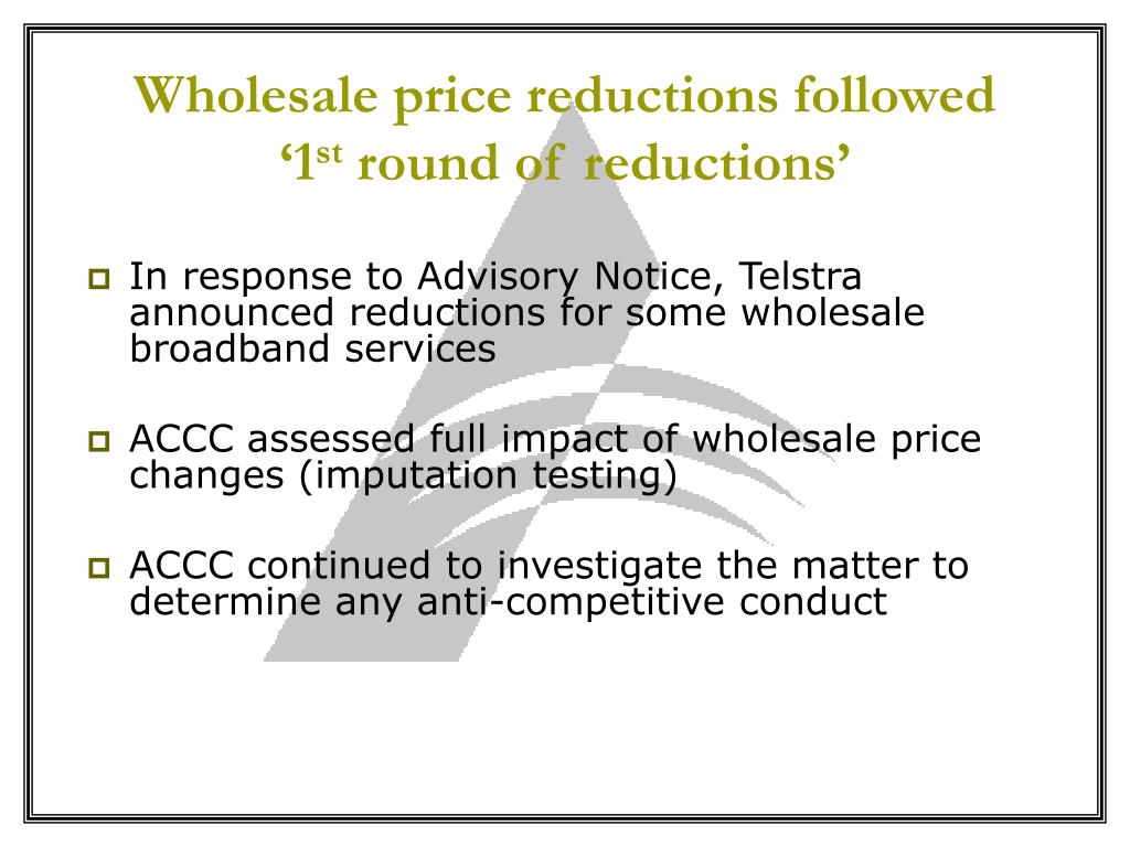 Wholesale price reductions followed