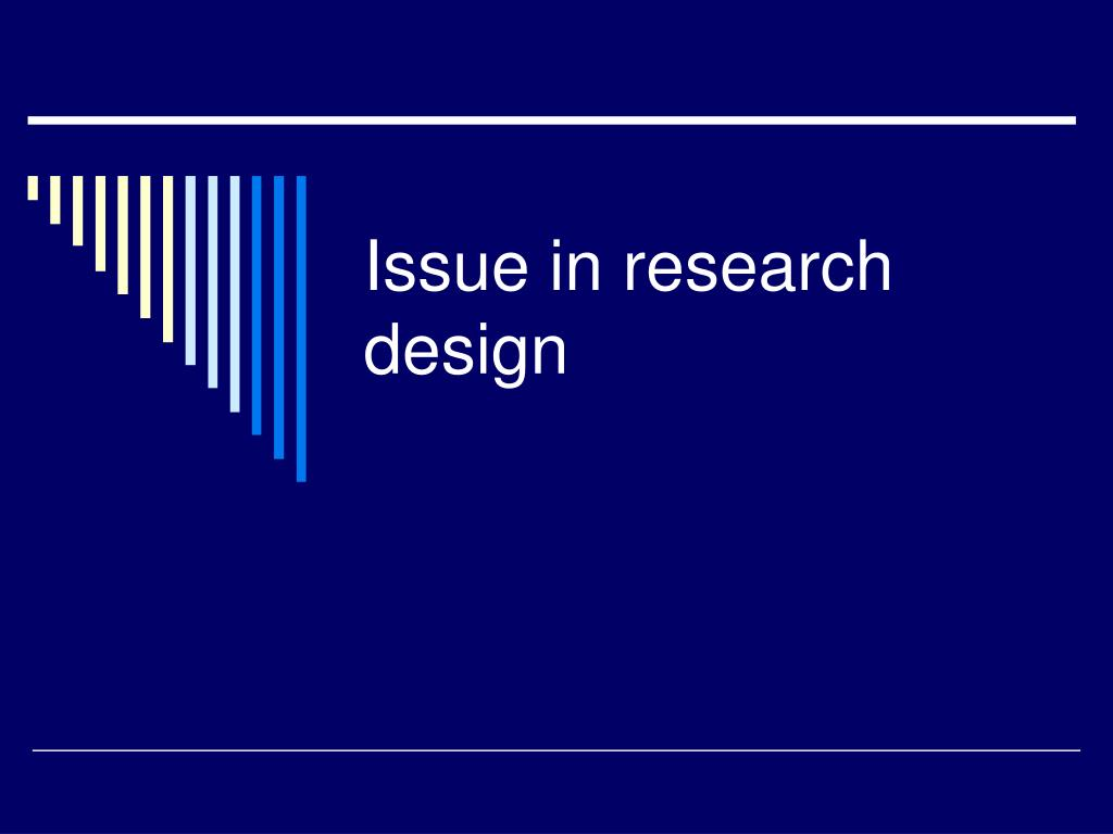 issue in research design l.