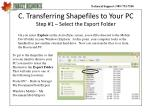 c transferring shapefiles to your pc step 1 select the export folder
