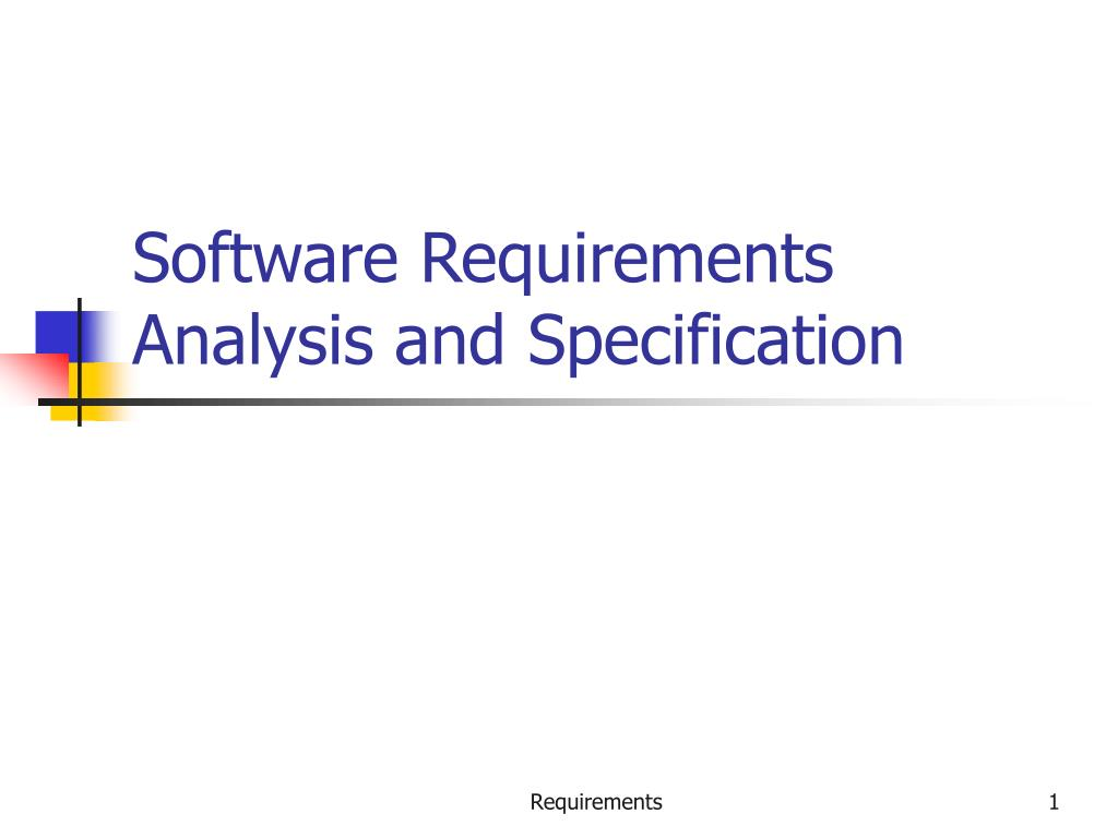 software requirements analysis and specification l.